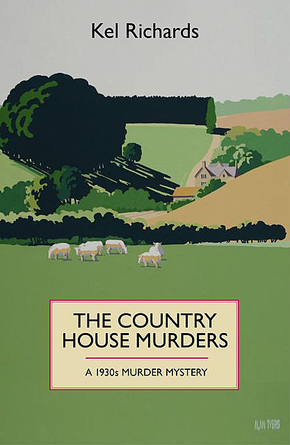 The Country House Murders: A 1930s murder mystery, Kel Richards