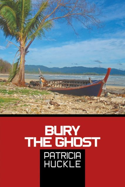 Bury The Ghost, Patricia Huckle