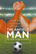 The Anfield Man, Peter Abrahams