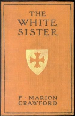 The White Sister, Francis Marion Crawford