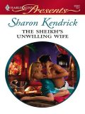 The Sheikh's Unwilling Wife, Sharon Kendrick