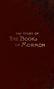 The Story of the Book of Mormon, George Reynolds