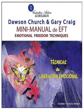 Mini Manual de EFT / The EFT Mini-manual, Dawson Church, Gary Craig