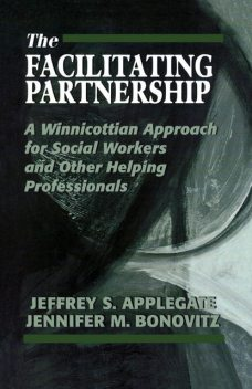 The Facilitating Partnership, Jeffrey S. Applegate, Jennifer M. Bonovitz