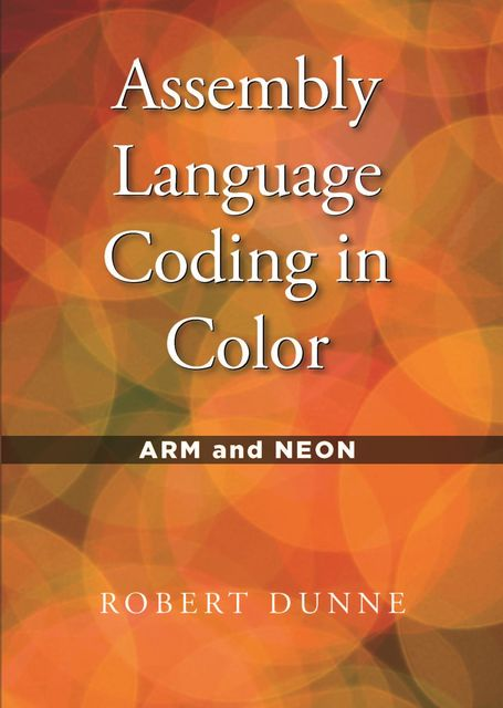 Assembly Language Coding in Color, Robert Dunne