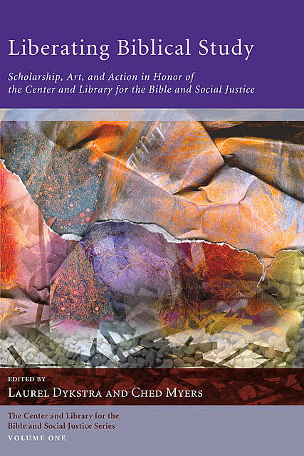 Liberating Biblical Study, Laurel Dykstra, Ched Myers