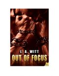 Out of Focus, L.A.Witt