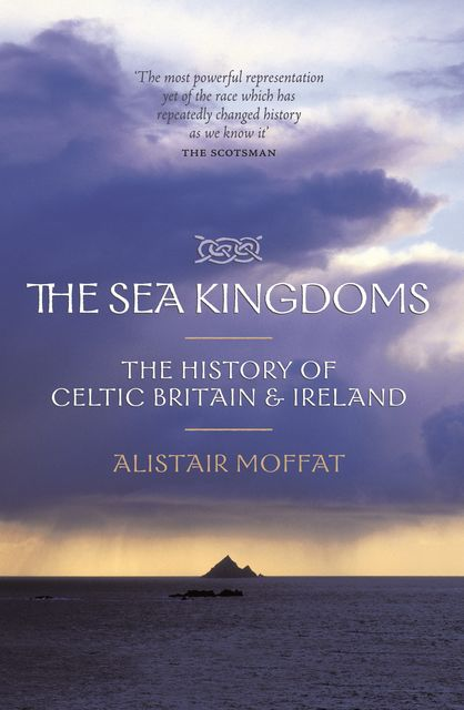 The Sea Kingdoms, Alistair Moffat