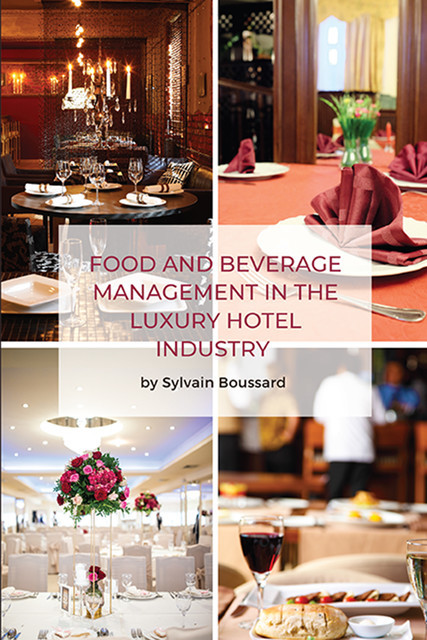 Food and Beverage Management in the Luxury Hotel Industry, Sylvain Boussard