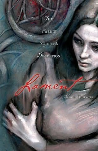 Lament: The Faerie Queen's Deception 1, Maggie Stiefvater