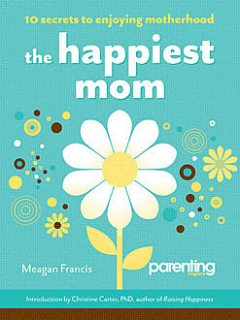 The Happiest Mom, Meagan Francis