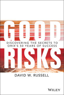 Good Risks: Discovering the Secrets to ORIX's 50 Years of Success, David Russell