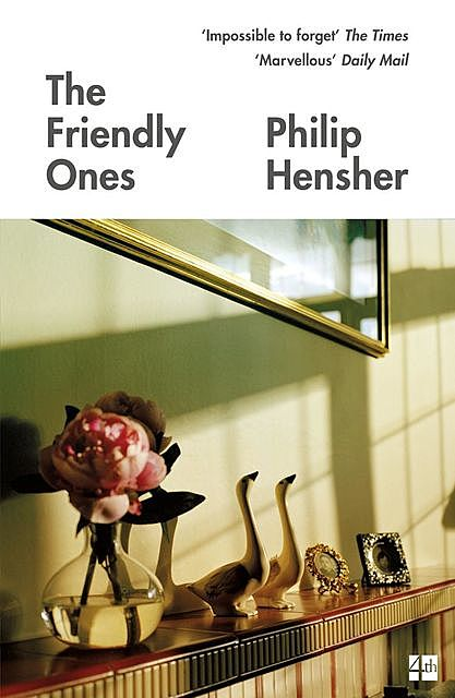 The Friendly Ones, Philip Hensher