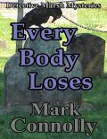 Every Body Loses, Mark Connolly