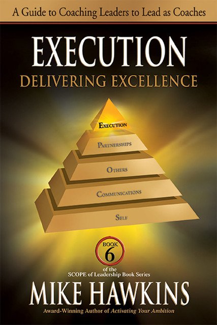 Execution: Delivering Excellence, Mike Hawkins