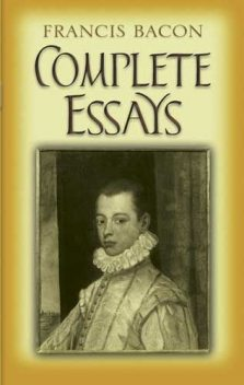 Complete Essays, Francis Bacon