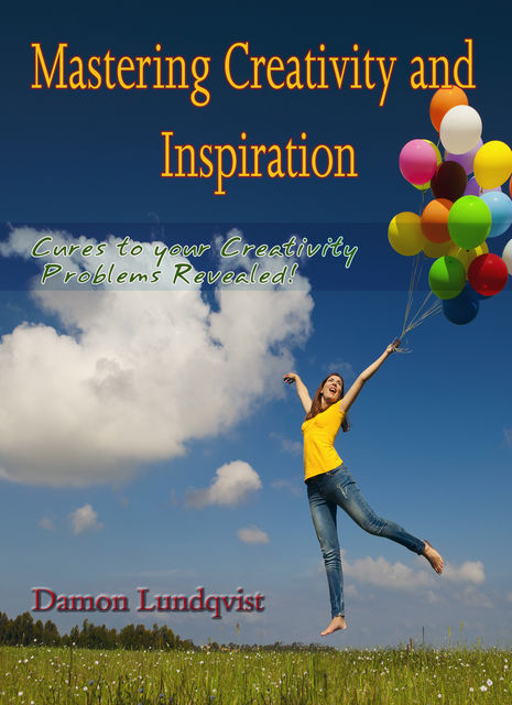Mastering Creativity and Inspiration, Damon Lundqvist