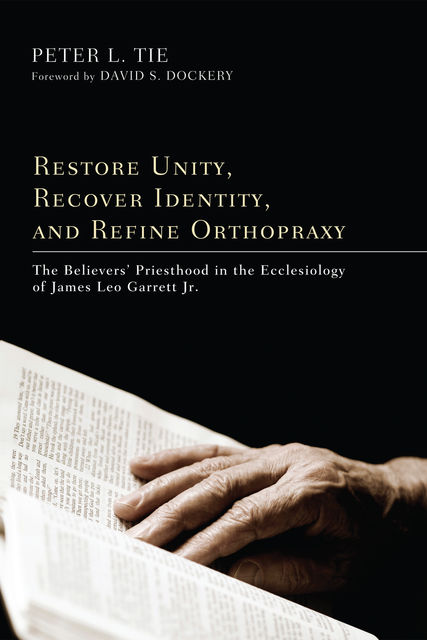 Restore Unity, Recover Identity, and Refine Orthopraxy, Peter L. Tie