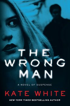 The Wrong Man, Kate White