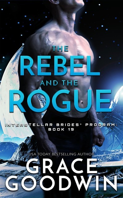 The Rebel and the Rogue, Grace Goodwin
