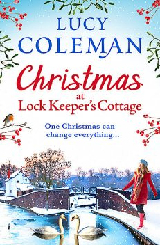 Christmas at Lock Keeper's Cottage, Lucy Coleman