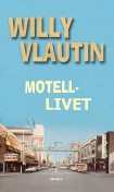 Motellivet, Willy Vlautin