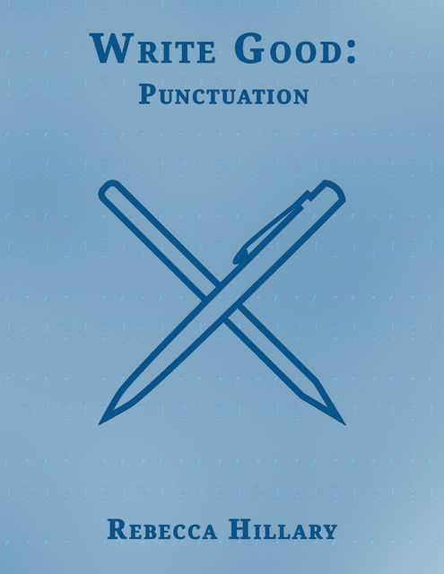 Write Good: Punctuation, Rebecca Hillary
