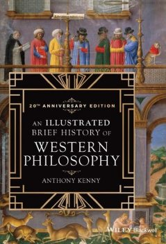 An Illustrated Brief History of Western Philosophy, 20th Anniversary Edition, Anthony Kenny