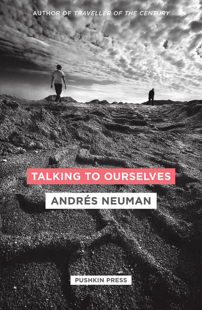 Talking to Ourselves, Andrés Neuman
