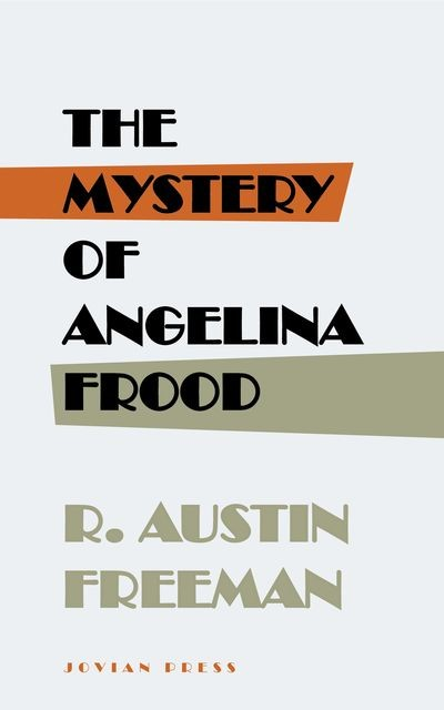The Mystery of Angelina Frood, R.Austin Freeman