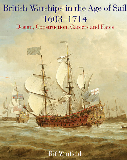 British Warships in the Age of Sail 1603–1714, Rif Winfield