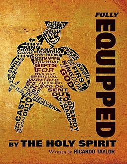Fully Equipped : By the Holy Spirit, Ricardo Taylor