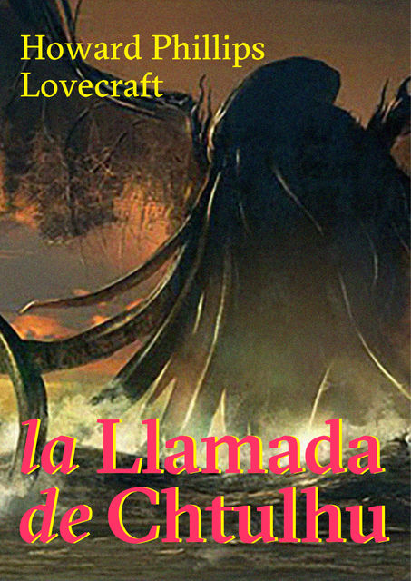 La Llamada de Chtulhu, Howard Philips Lovecraft