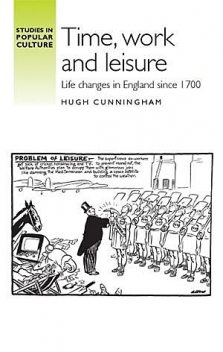 Time, work and leisure, Hugh Cunningham
