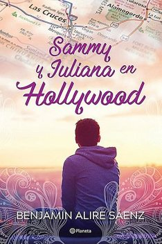 Sammy y Juliana en Hollywood, Benjamin Alire Sáenz