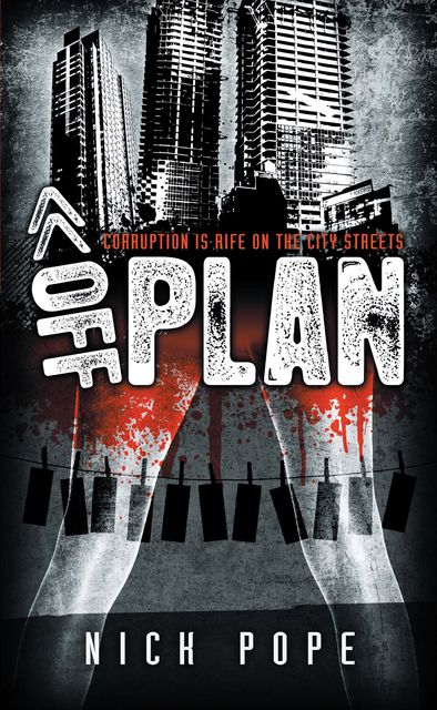 Off Plan – Corruption is Rife on the City Streets, Nick Pope