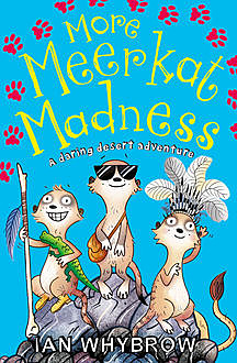 More Meerkat Madness (Awesome Animals), Ian Whybrow