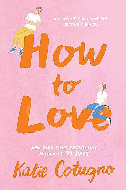 How to Love, Katie Cotugno