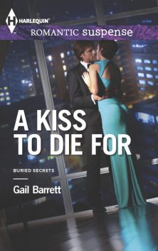 A Kiss to Die For, Gail Barrett