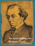 The Spirit of Whiggism, Benjamin Disraeli