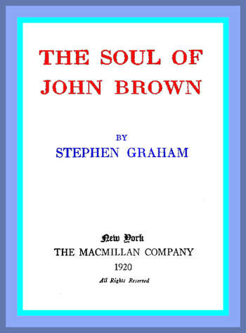 The Soul of John Brown, Stephen Graham