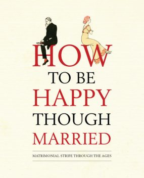 How to be Happy Though Married, Old House Books