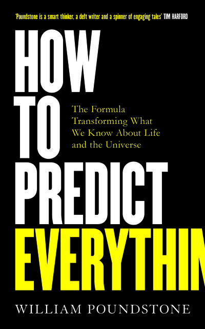 How to Predict Everything, William Poundstone