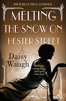 Melting the Snow on Hester Street, Daisy Waugh