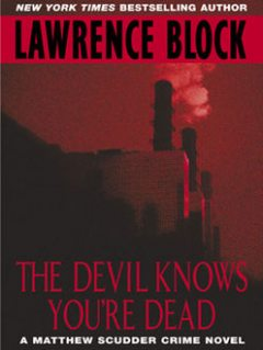 The Devil Knows You're Dead, Lawrence Block