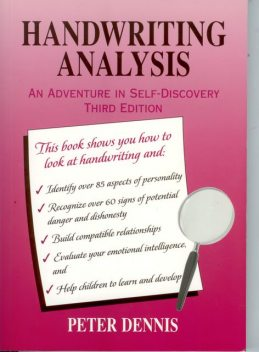 Handwriting Analysis: An Adventure in Self-Discovery, Third Edition, Peter Dennis