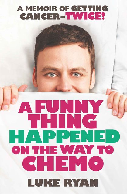 A Funny Thing Happened on the Way to Chemo, Luke Ryan