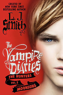 The Vampire Diaries: The Hunters: Moonsong, L.J. Smith