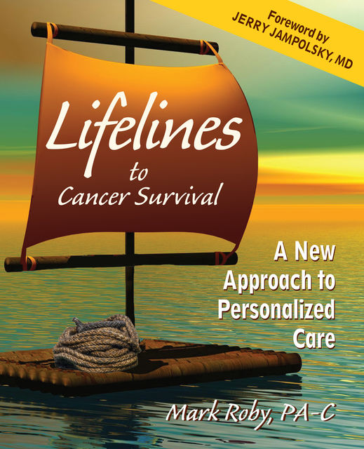 Lifelines to Cancer Survival, Mark Roby, PA-C