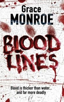 Blood Lines, Grace Monroe